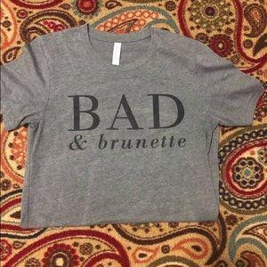 Bad & Brunette